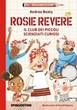 Rosie Revere. Il club dei piccoli scienziati curiosi. Gli ingegnosissimi Ebook di  Andrea Beaty