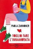 Voglio fare l'innamorata Libro di  Paola Zannoner