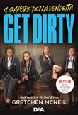 Get dirty. Il sapore della vendetta Ebook di  Gretchen McNeil
