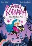Il club della luna piena. Anna Kadabra Ebook di  Pedro Manas