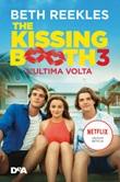 The kissing booth 3. L'ultima volta Ebook di  Beth Reekles
