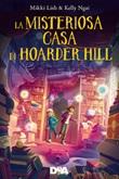 La misteriosa casa di Hoarder Hill Ebook di  Mikki Lish, Kelly Ngai