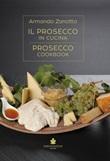 Il Prosecco in cucina. Ediz. italiana e inglese Libro di  Armando Zanotto