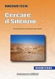 Cercare il silenzio Ebook di  Vincenzo Testa, Vincenzo Testa