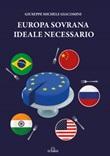 Europa sovrana ideale necessario Ebook di  Giuseppe Michele Giacomini