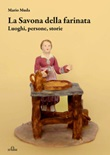 La Savona della farinata. Luoghi, persone, storia Ebook di  Mario Muda