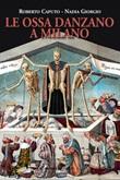 Le ossa danzano a Milano Ebook di  Roberto Caputo, Nadia Giorgio