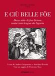 E ciù belle föe. Dozze stöie di fræ Grimm contæ inta lengua da Liguria. Testo ligure Ebook di