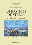 A-i rastelli de stelle e tutti i atri racconti Ebook di  Alessandro Guasoni