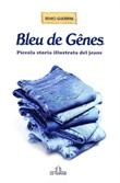 Bleu de Genes. Piccola storia illustrata del jeans Ebook di  Remo Guerrini