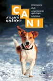 Cani. Alimentazione, salute, comportamento e psicologia, toelettatura Ebook di