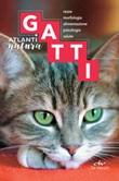 Gatti. Razze, morfologia, alimentazione. psicologia, salute Ebook di