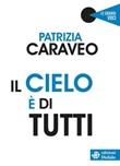 Il cielo è di tutti Ebook di  Patrizia Caraveo, Patrizia Caraveo