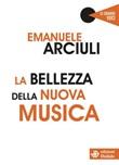 La bellezza della nuova musica Ebook di  Emanuele Arciuli