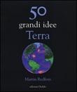 50 grandi idee. Terra Libro di  Martin Redfern