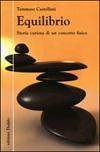 Equilibrio. Storia curiosa di un concetto fisico