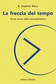 La freccia del tempo. Breve storia della termodinamica Libro di  R. Stephen Berry
