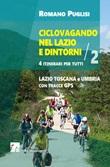 Ciclovagando nel Lazio e dintorni. 4 itinerari per tutti. Vol. 2: Libro di  Romano Puglisi