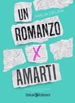 Un romanzo per amarti Ebook di  Malia Delrai