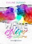 White colors. Tutti i colori del bianco Ebook di  Eveline Durand