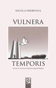 Vulnera temporis. Ediz. italiana e neogreca Libro di  Nicola Prebenna