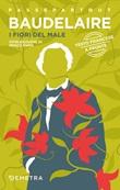 I fiori del male. Testo francese a fronte Libro di  Charles Baudelaire
