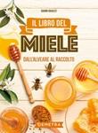 Il libro del miele. Dall'alveare al raccolto Libro di  Gianni Ravazzi