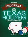 Giocare a Texas Hold'em e poker americano Libro di  Luca Pagano