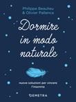 Dormire in modo naturale Libro di  Philippe Beaulieu, Olivier Pallanca