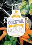 Cocktail classici ed esotici Ebook di