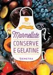 Marmellate, conserve e gelatine Ebook di