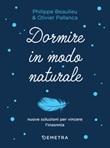 Dormire in modo naturale Ebook di  Philippe Beaulieu, Olivier Pallanca