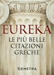 Eureka. Le più belle citazioni greche Ebook di