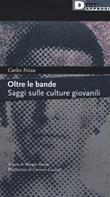 Oltre le bande. Saggi sulle culture giovanili Libro di  Carles Feixa