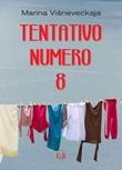 Tentativo numero 8 Libro di  Marina Visneveckaja