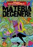 Materia degenere Libro di  Federica Bellomi,Fumettibrutti,Joe1, Elena Pagliani, Monica Rossi