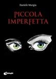 Piccola imperfetta Libro di  Daniele Murgia