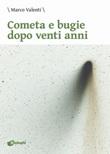 Cometa e bugie dopo venti anni Libro di  Marco Valenti