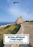 Al fato affiderei i miei sogni Libro di  Paolo Mastrocinque