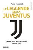 Le leggende della Juventus. La magnifica ossessione di vincere Ebook di  Paolo Tomaselli