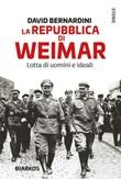 La Repubblica di Weimar. Lotta di uomini e ideali Ebook di  David Bernardini
