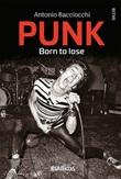 Punk. Born to lose Ebook di  Antonio Bacciocchi