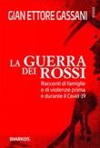 La guerra dei rossi. Racconti di famiglie e di violenze prima e durante il Covid-19 Ebook di  Gian Ettore Gassani