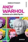 Andy Warhol. Inchiesta sul re della pop art Ebook di  Enrico Pitzianti