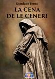 La cena de le ceneri Libro di  Giordano Bruno