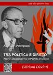 Tra politica e diritto. Piero Calamandrei e il Partito d'Azione Libro di  Andrea F. Patergnani