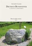 Dietrich Bonhoeffer. Il coraggio e la responsabilità Ebook di  Giuseppe Casadio