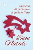 """Segnapacco Natale """"La stella di Betlemme ci guida a Gesù"""" Festività, ricorrenze, occasioni speciali"""