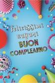 """Biglietto """"Felicissimi auguri BUON COMPLEANNO!"""" Festività, ricorrenze, occasioni speciali"""