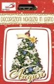 Decorazioni Natalizie -  Albero di Natale Festività, ricorrenze, occasioni speciali